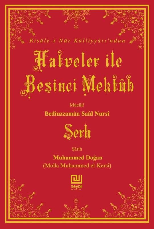 Yirmi Altıncı Söz'ün Zeyli ve Hàtimesi'nin Şerhi ile Beşinci Mektûb'un Şerhi