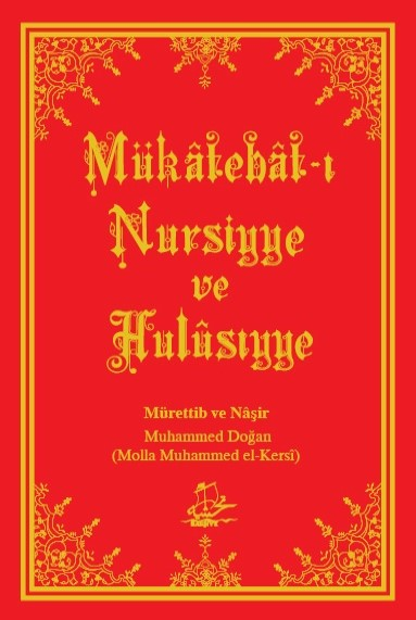 Mükâtebât-ı Nursiyye ve Hulûsiyye